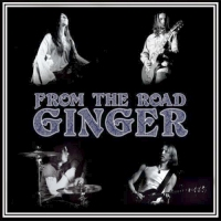 Ginger - From the Road - Live 2010