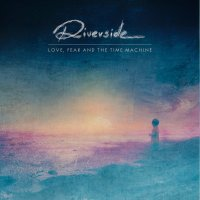 Riverside - Love,Fear and the Time Machine